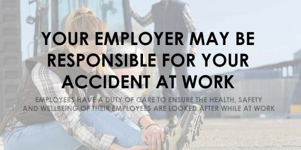 Did you know? - Your employer may be responsible for your accident at work?