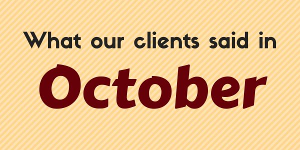 What our clients said in October 2018