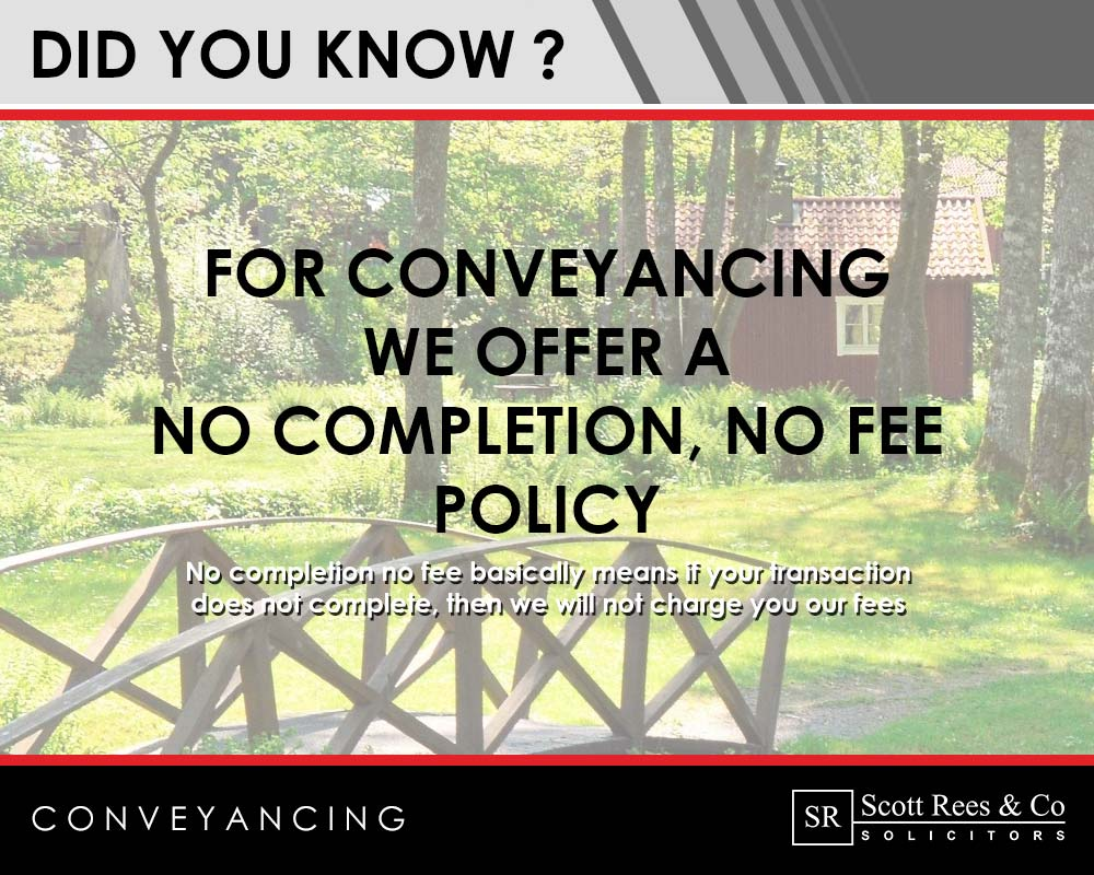 Did you know? For conveyancing we offer a no completion, no fee policy