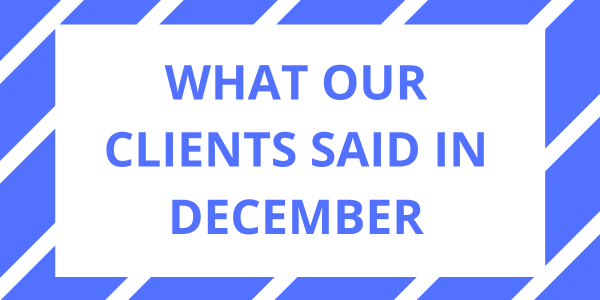 What our clients said in December 2019