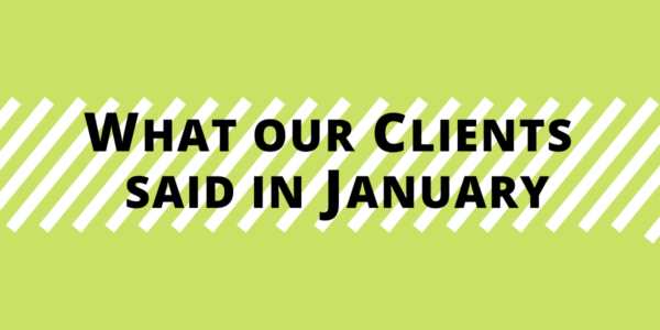 What our clients said in January 2020