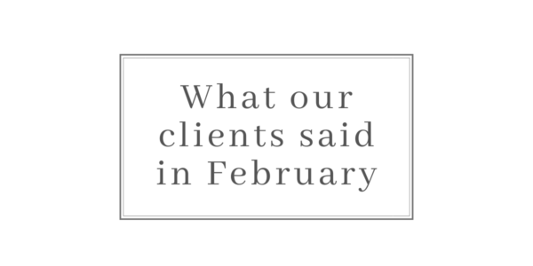 What our clients said in February 2020