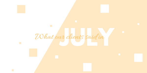 What our clients said in July 2020