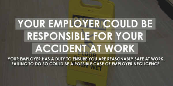 Did you know? Your employer could be responsible for your accident at work