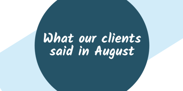 What our clients said in August 2020